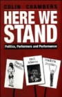 Here We Stand : Politics, Performers & Performance - Book