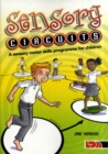 Sensory Circuits : A Sensory Motor Skills Programme for Children - Book