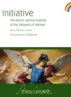 Initiative : The karmic spiritual impulse of the followers of Michael. How Ahriman works into personal intelligence - Book