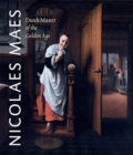 Nicolaes Maes : Dutch Master of the Golden Age - Book