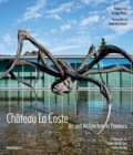 Chateau La Coste : Art and Architecture in Provence - Book