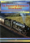 The Paignton and Dartmouth Steam Railway : A Nostalgic Trip Down the Line from Newton Abbot to Kingswear and Dartmouth - Book