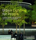 Urban Lighting for People : Evidence-Based Lighting Design for the Built Environment - Book