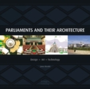 Parliaments and Their Architecture : Architecture, Creativity and Innovation - Book