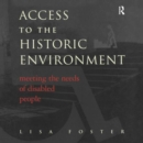 Access to the Historic Environment: Meeting the Needs of Disabled People - Book