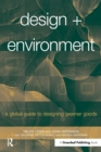 Design + Environment : A Global Guide to Designing Greener Goods - Book