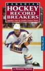 Canadian Hockey Record Breakers : Legendary Feats by Canada's Greatest Players - Book