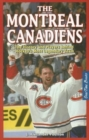 Montreal Canadiens : The History and Players behind Hockey's Most Legendary Team - Book