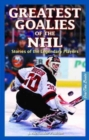 Greatest Goalies of the NHL : Stories of the Legendary Players - Book