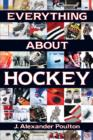 Everything About Hockey - Book