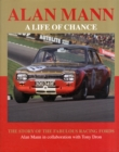 Alan Mann - A Life of Chance : The Story of the Fabulous Racing Fords - Book