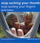 Stop Sucking Your Thumb : Stop Sucking Your Fingers - Book