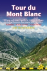 Tour du Mont Blanc (Trailblazer Walking Guide) : 50 Large-Scale Maps & Guides to 12 Towns & Villages including Chamonix, Courmayeur and Argentiere - Planning, Places to Stay, Places to Eat (Trailblaze - Book
