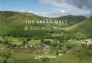 The Arran Malt : An Island Whisky Renaissance - Book