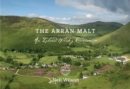 The Arran Malt : An Island Whisky Renaissance - eBook