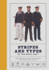 Stripes and Types of the Royal Navy : A Little Handbook of Sketches by Naval Officers Showing the Dress and Duties of All Ranks from Admiral to Boy Signaller - Book