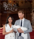 Harry and Meghan Our Royal Baby : Our Royal Baby - Book