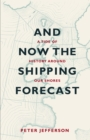 And Now The Shipping Forecast : A tide of history around our shores - Book
