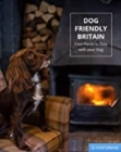 Dog Friendly Britain : Cool Places to Stay with your Dog - Book