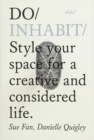 Do Inhabit : Style Your Space for a More Creative and Considered Life - Book