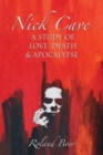 Nick Cave : A Study of Love, Death and Apocalypse - Book