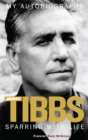 Sparring with Life Jimmy Tibbs My Autobiography - Book
