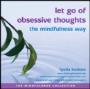 Let Go of Obsessive Thoughts the Mindfulness Way - Book