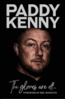 The Gloves Are Off : My story, by Paddy Kenny - Book