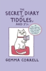 The Secret Diary of Tiddles, Aged 3 3/4 : An Eye-Opening Expose into What Your Cat Does When You'Re Not There - Book