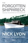 The Forgotten Shipwreck : Solving the Mystery of the Darlwyne - Book