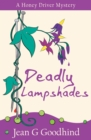 Deadly Lampshades : A Honey Driver Murder Mystery - eBook