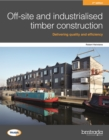 Off-site and industrialised timber construction 2nd edition - Book
