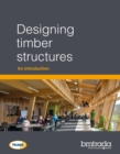 Designing timber structures : An introduction - Book