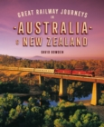 Great Railway Journeys in Australia & New Zealand - Book