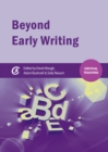 Beyond Early Writing : Teaching Writing in Primary Schools - eBook