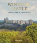 Windsor Castle : A Thousand Years of A Royal Palace - Book