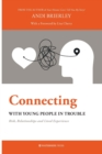 Connecting with Young People in Trouble : Risk, Relationships and Lived Experience - Book