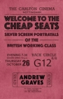 Welcome to the Cheap Seats : Silver Screen Portrayals of the British Working Class - Book