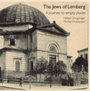 The Jews of Lemberg : A Journey to Empty Places - Book