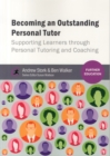 Becoming an Outstanding Personal Tutor : Supporting Learners through Personal Tutoring and Coaching - Book