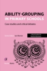 Ability-grouping in Primary Schools : Case Studies and Critical Debates - eBook