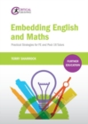 Embedding English and Maths : Practical Strategies for FE and Post-16 Tutors - Book