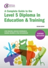 A Complete Guide to the Level 5 Diploma in Education and Training - Book