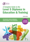 A Complete Guide to the Level 5 Diploma in Education and Training - eBook