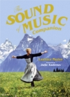The Sound of Music Companion : The official companion to the world's most beloved musical - eBook