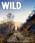 Wild Guide Scotland : Hidden Places, Great Adventures & the Good Life - Book