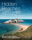 Hidden Beaches Spain : 450 secret coast and island beaches to walk, swim & explore - Book