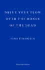 Drive your Plow over the Bones of the Dead - Book