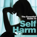 Self Harm : The Essential Guide - Book