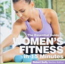 Women's Fitness in Fifteen Minutes : The Essential Guide - Book